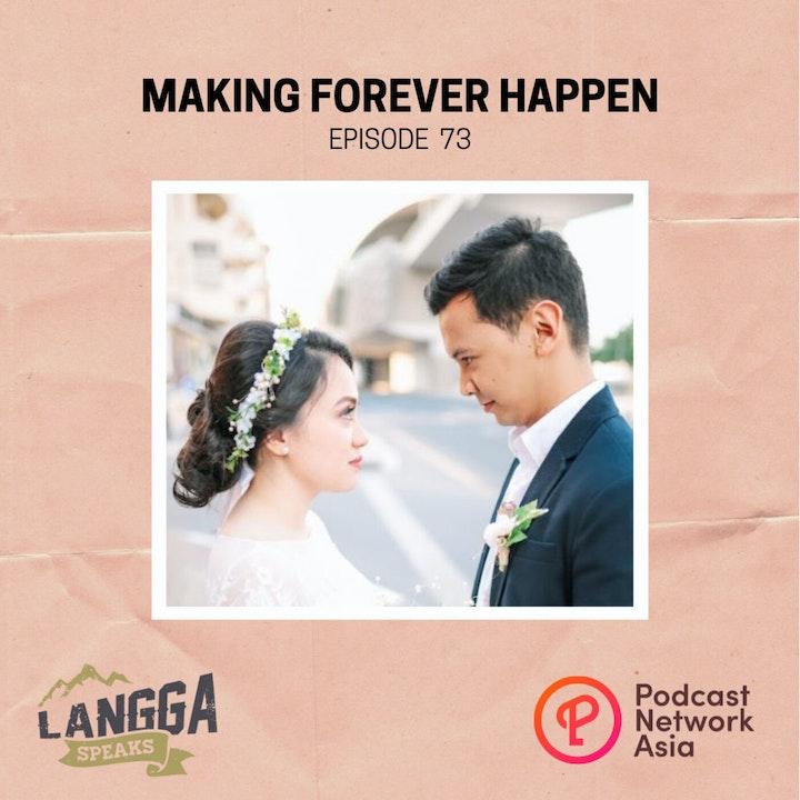 LSP 73: Making Forever Happen