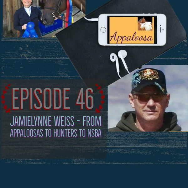 JamieLynne Weiss - From Appaloosas to Hunters to NSBA: EP46 Image