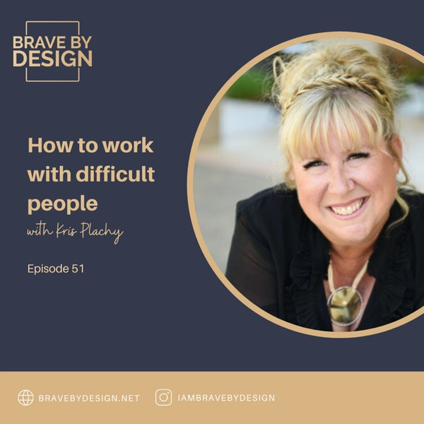 How to work with difficult people with Kris Plachy Image
