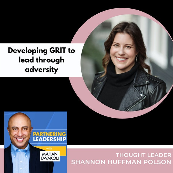 Developing GRIT to lead through adversity with Shannon Huffman Polson | Thought leader Image