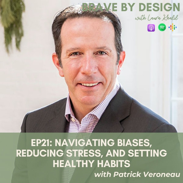 Navigating Biases, Reducing Stress, and Setting Healthy Habits with Patrick Veroneau Image
