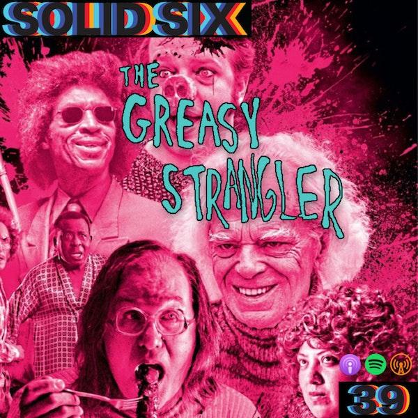 Episode 39: The Greasy Strangler