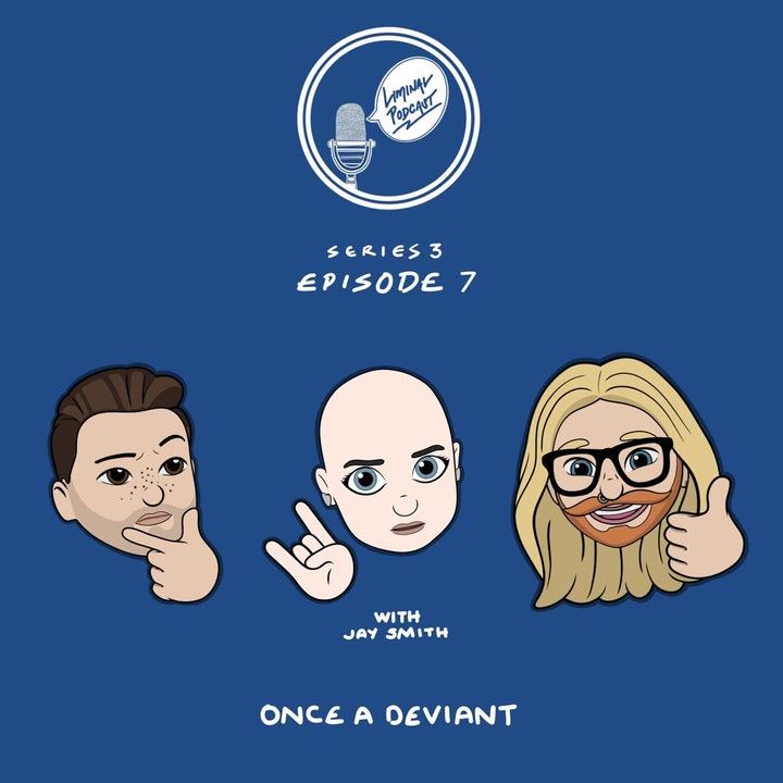 Once a Deviant, with Jay Smith