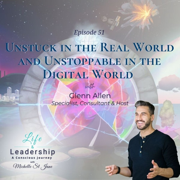 Unstuck in the Real World and Unstoppable in the Digital World | Glenn Allen Image