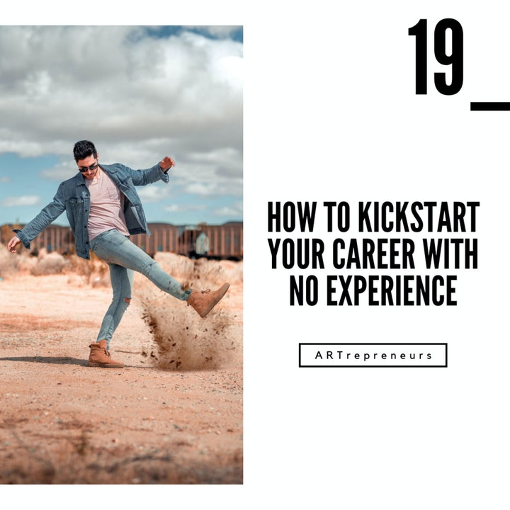 How to kickstart your career with no experience