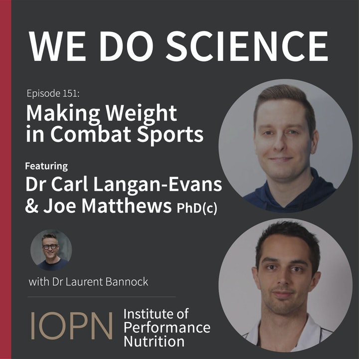 """Episode image for """"Making Weight in Combat Sports"""" with Dr Carl Langan-Evans and Joseph Matthews PhD(c)"""