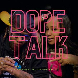 A Dope Talk Podcast