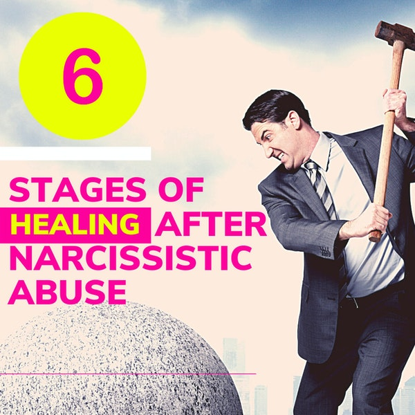 The 6 Stages of Healing After Narcissistic Abuse | How to Move On? Image