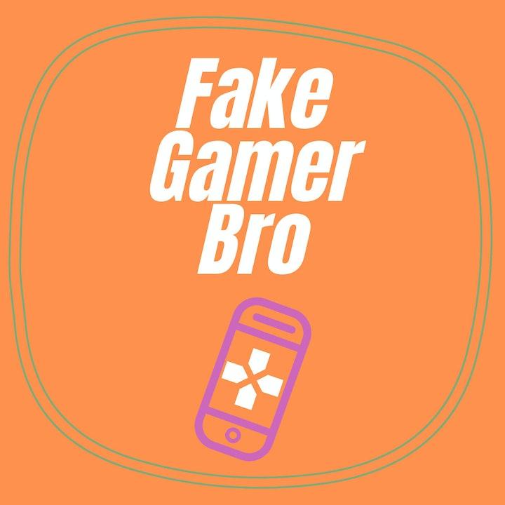 FEED DROP: Fake Gamer Bro