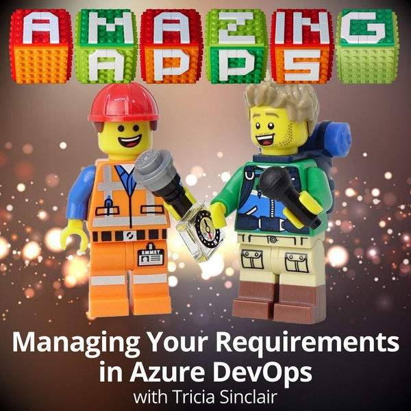Managing Requirements in Azure DevOps with Tricia Sinclair