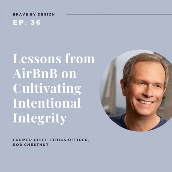 Cultivating Integrity with AirBnB's Former Chief Ethics Officer Rob Chestnut