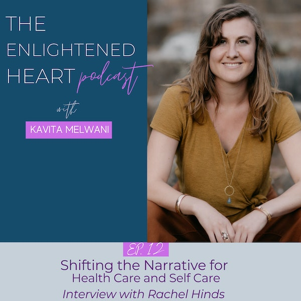 Shifting the Narrative for Health Care and Self Care - Interview with Rachel Hinds Image