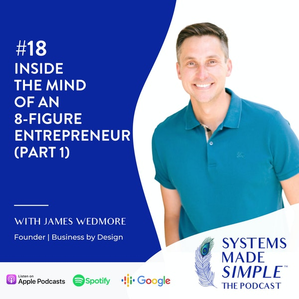 Part 1: Inside the Mind of an 8-Figure Entrepreneur with James Wedmore Image