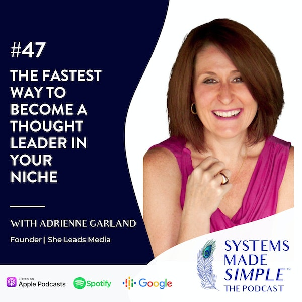 The Fastest Way to Become a Thought Leader in Your Niche with Adrienne Garland Image