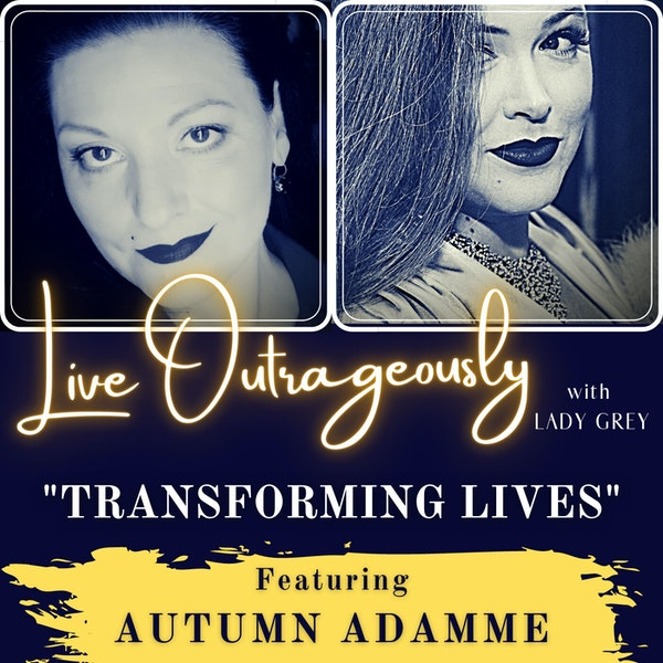 Transforming Lives with Autumn Adamme