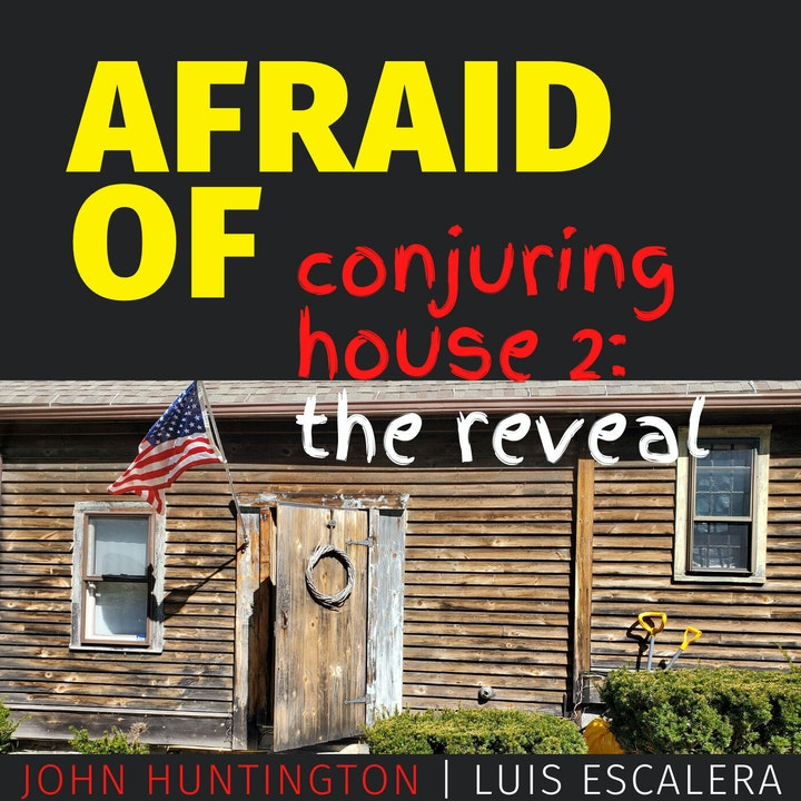 Afraid of Conjuring House 2: The Reveal