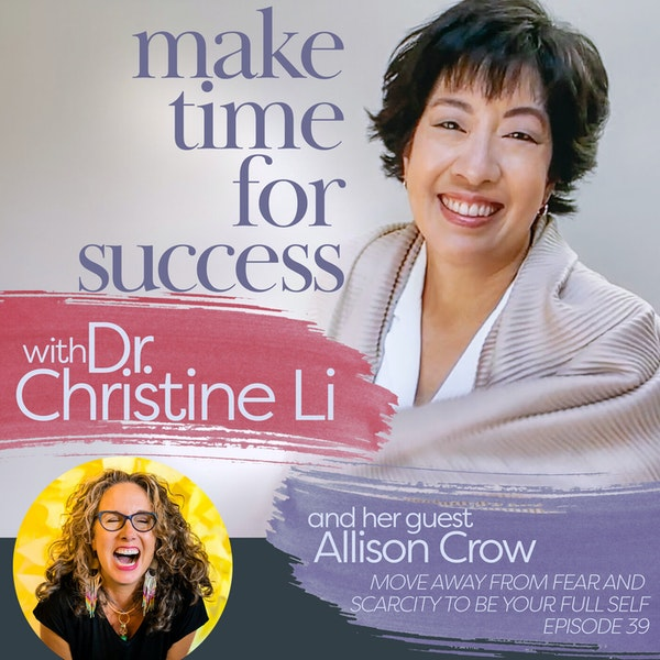 Move Away from Fear and Scarcity to Be Your Full Self with Allison Crow