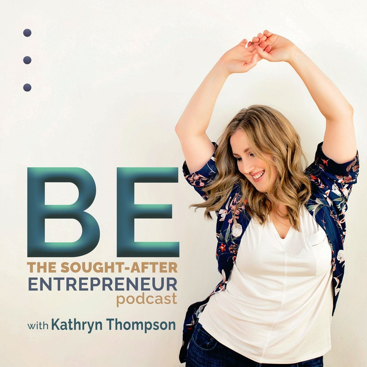 BE the Sought-After Entrepreneur Podcast