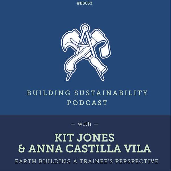 Earth Building a trainee's perspective - Kit Jones & Anna Castilla Vila - BS33 - Pt 1