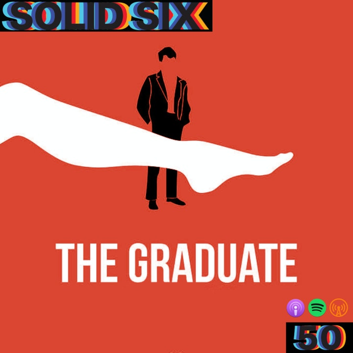 Episode 50: The Graduate