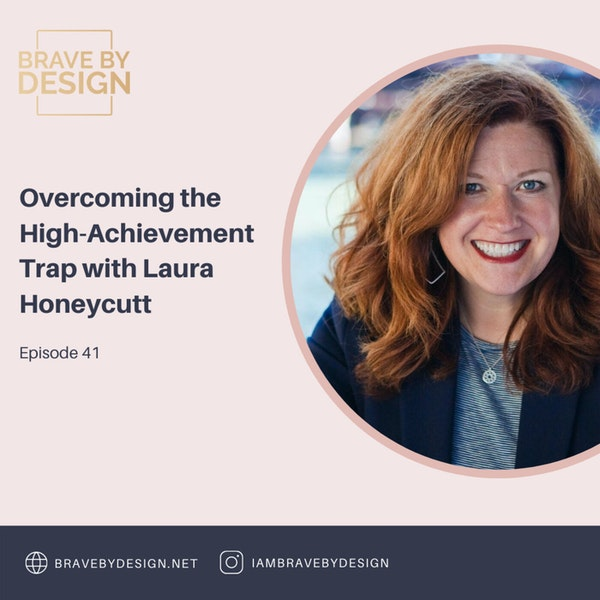 Overcoming the High Achievement Trap with Laura Honeycutt Image