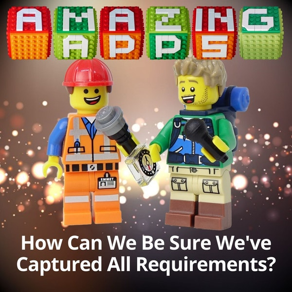 How Can We Be Sure We've Captured All Requirements?