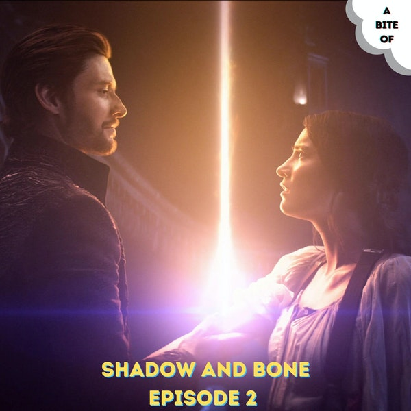 Shadow and Bone 2: We're All Someone's Monster