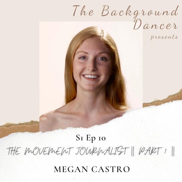 The Movement Journalist   Part 1   Megan Castro Image