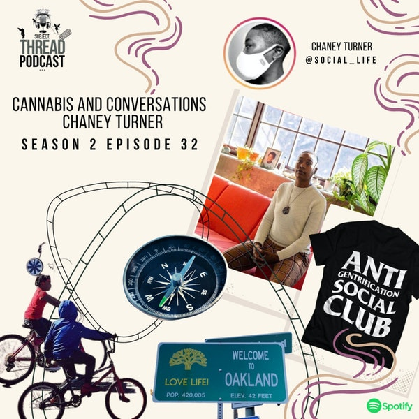 Unconditional significance of community, culture, and cannabis with Chaney Turner S 2 EP 32 Image