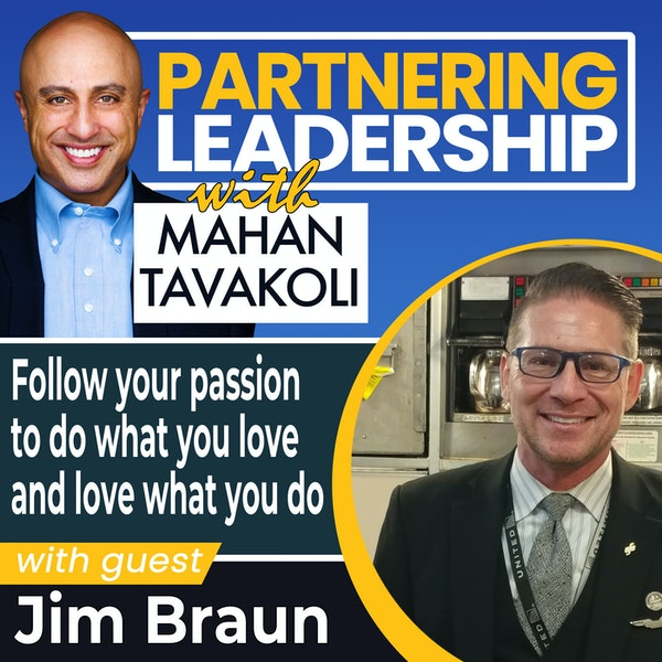 Follow your passion to do what you love and love what you do with Jim Braun | Leadership Insight Image
