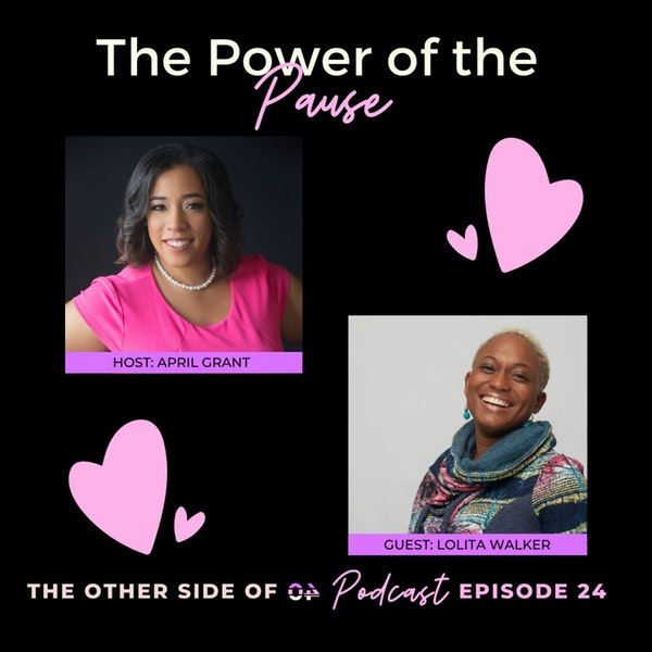 The Power of the Pause with Lolita Walker