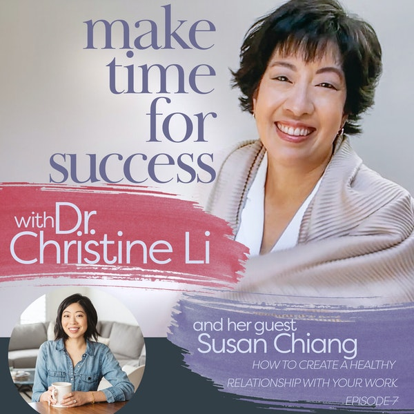 How to Create a Healthy Relationship with Your Work with Susan Chiang Image