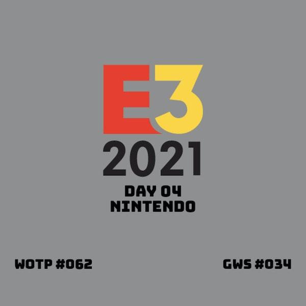 E3 2021 Day 4 - Nintendo - GWS#034