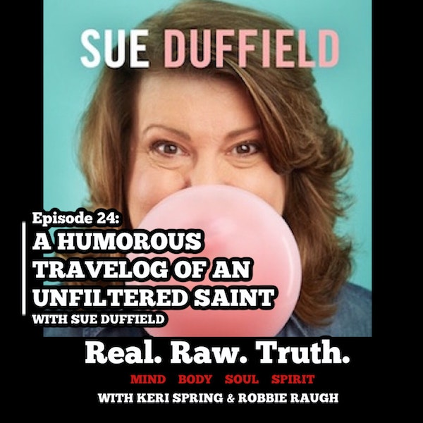 024: A Humorous Travelog of an Unfiltered Saint with Sue Duffield Image