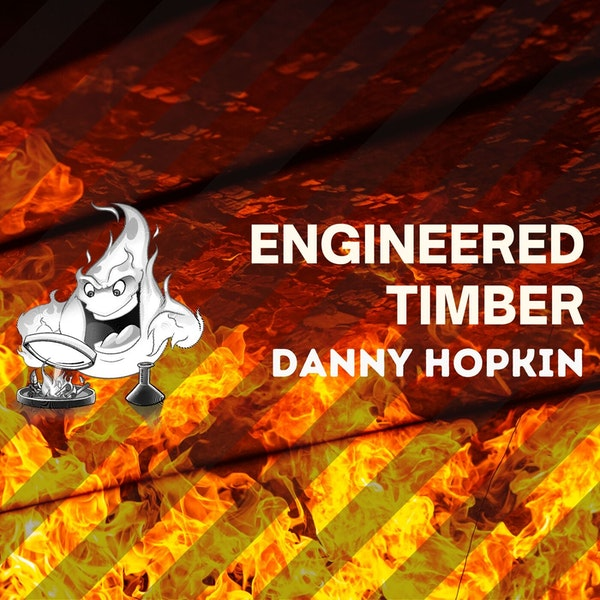 018 - Engineered timber with Danny Hopkin