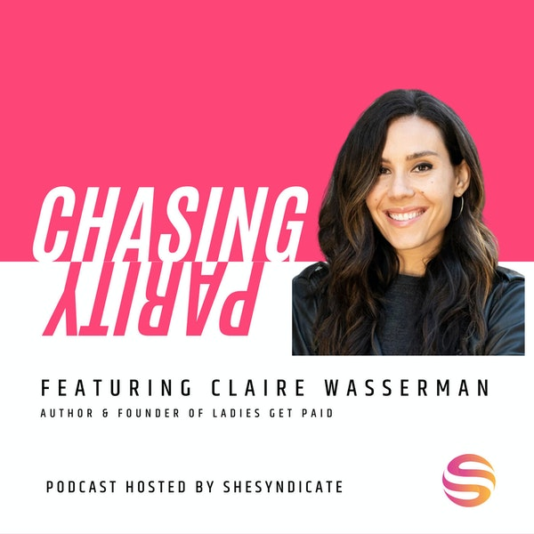 #3 On Negotiating, Amplifying Your Voice and Leveling Up Your Career with Claire Wasserman