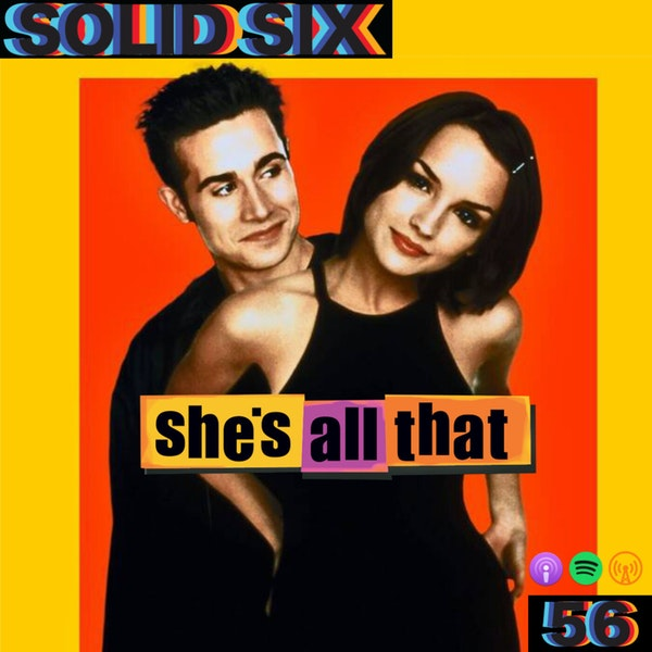 Episode 56: She's All That