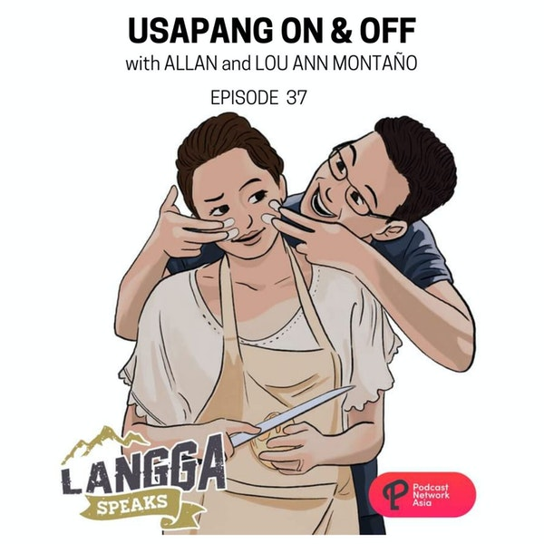 LSP 37: Usapang On & Off with Allan & Lou Ann Montaño Image