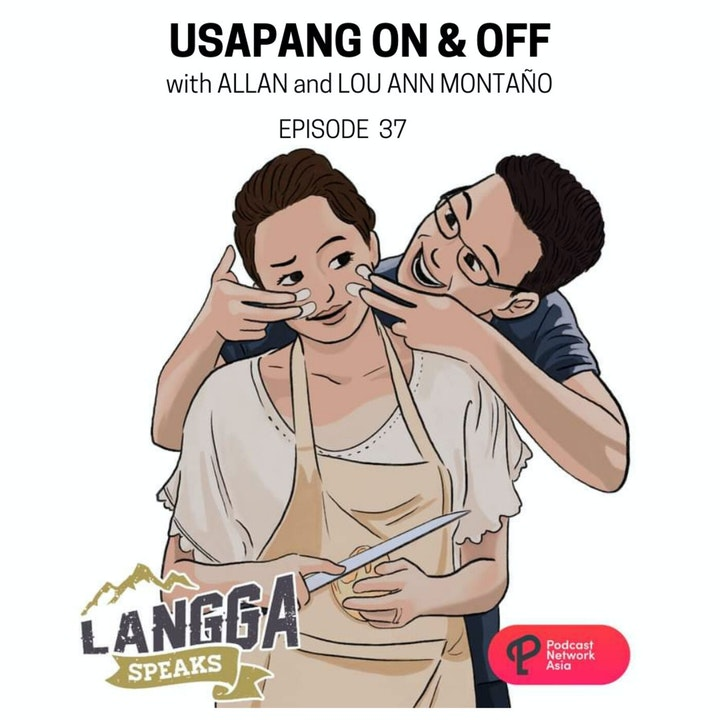 LSP 37: Usapang On & Off with Allan & Lou Ann Montaño
