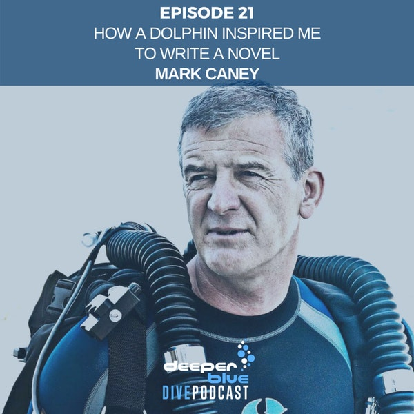 PADI Exec Mark Caney On How A Dolphin Inspired Him To Write A Novel, And Our First Lockdown Best Dive Ever! Image
