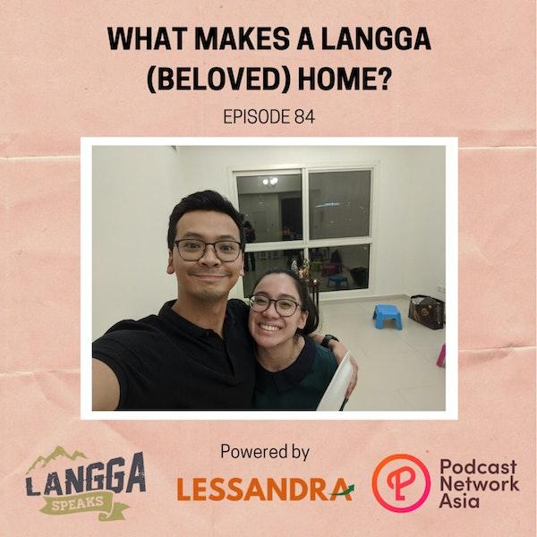 LSP 84: What Makes A Langga (Beloved) Home?