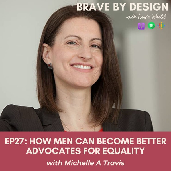 How Men Can Become Better Advocates for Equality with Michelle Travis Image