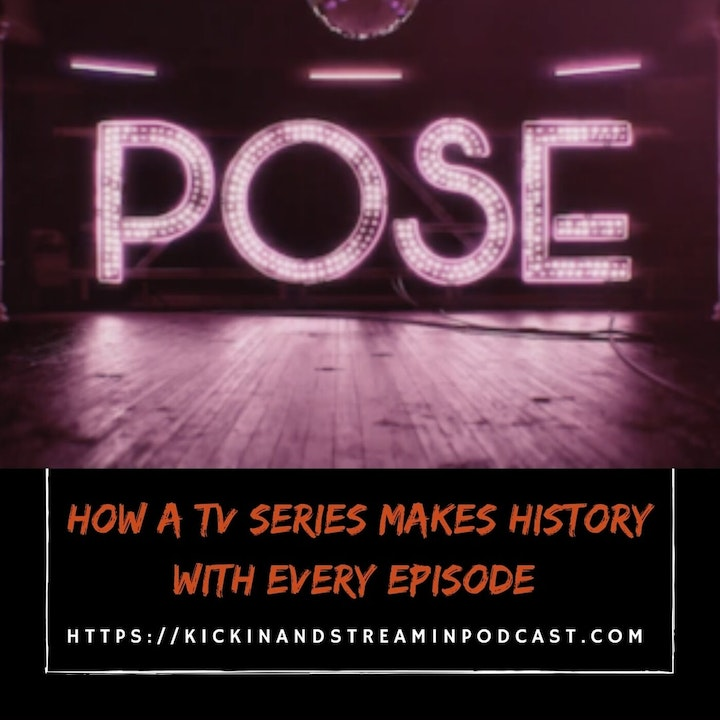 Ep.26.- The Category Is... Pose! Why Every Episode of Pose Is History In The Making