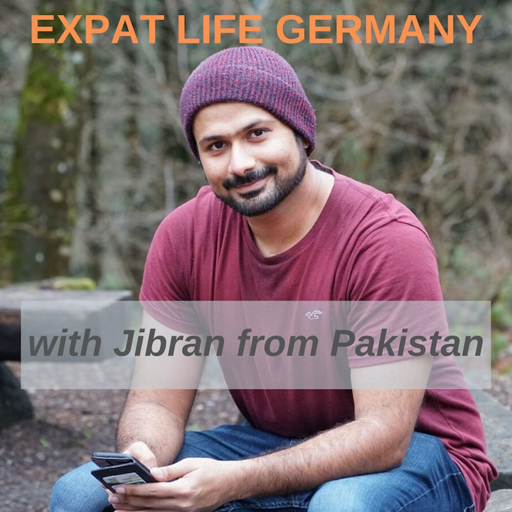 How Germany changed us (Jibran from Pakistan)