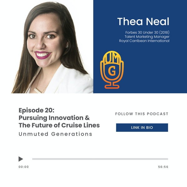 Thea Neal: Pursuing Innovation & The Future of Cruise Lines with a Talent Marketing Manager (Royal Carribean) Image