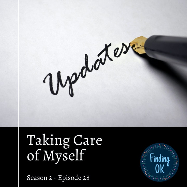 Taking Care of Myself - An Update