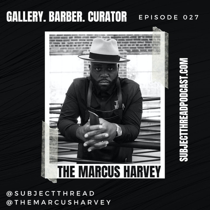 Gallery. Barber. Curator with The Marcus Harvey EP 027