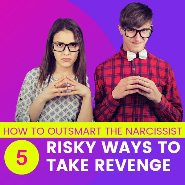 5 Risky ways to take revenge and how to outsmart a narcissist Image