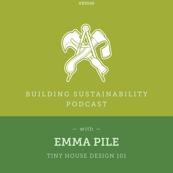 Tiny House Design 101 - Emma Pile - BS048 Image