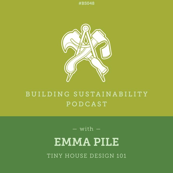 Tiny House Design 101 - Emma Pile - BS048